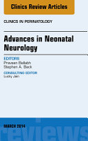 Advances in Neonatal Neurology  An Issue of Clinics in Perinatology