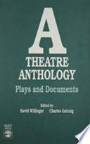 """A Theatre Anthology: Plays and Documents"" by David Willinger, Charles Gattnig"