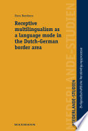 Receptive Multilingualism As A Language Mode In The Dutch German Border Area
