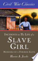 Incidents in the Life of a Slave Girl  Civil War Classics