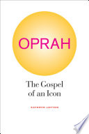 """Oprah: The Gospel of an Icon"" by Kathryn Lofton"