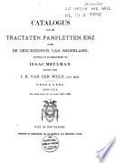 Catalogus van de tractaten, pamfletten, enz. over de geschiedenis van Nederland, aanwezig in de bibliotheek van Isaac Meulman Pdf/ePub eBook