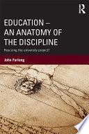 Education - An Anatomy of the Discipline