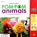 Easy to Make Pom Pom Animals