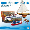 Tri-ang & Other British Toy Boats 1920 to 1960