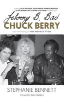 link to Johnny B. Bad : Chuck Berry : the making of Hail! hail! rock 'n' roll in the TCC library catalog