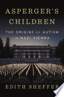Asperger s Children  The Origins of Autism in Nazi Vienna