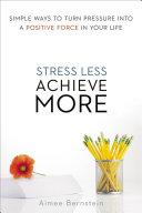Stress Less. Achieve More. Pdf/ePub eBook