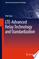 LTE Advanced Relay Technology and Standardization Book