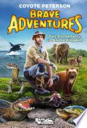 Epic Encounters in the Animal Kingdom  Brave Adventures Vol  2