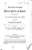 The Church and Home Metrical Psalter and Hymnal     Edited by the Rev  William Windle