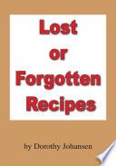 Lost Or Forgotten Recipes