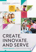 Create, Innovate, and Serve