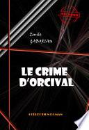 Le crime d'Orcival  : édition intégrale