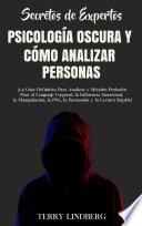 Secretos De Expertos Psicolog A Oscura Y C Mo Analizar Personas