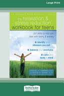 Relaxation and Stress Reduction Workbook for Teens