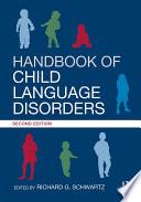 Handbook of Child Language Disorders Book