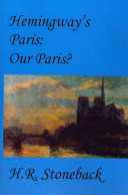 Hemingway's Paris: our Paris?