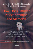 How Does Emotion Affect Attention and Memory?