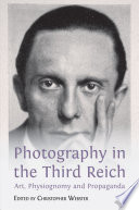 Photography in the Third Reich: Art, Physiognomy and Propaganda