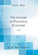 Dictionary Of Political Economy Vol 2