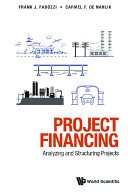 Project Financing  Analyzing And Structuring Projects