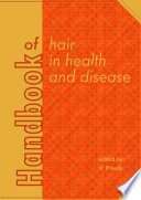 """Handbook of hair in health and disease"" by Victor R. Preedy"