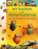 Wir basteln mit Naturmaterial