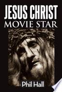 Jesus Christ Movie Star