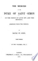 The Memoirs of the Duke of Saint Simon on the Reign of Louis XIV and the Regency
