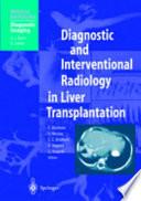 Diagnostic And Interventional Radiology In Liver Transplantation Book PDF