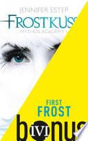 First Frost  : Die Kurzgeschichte zum Roman »Frostkuss« (Mythos Academy)