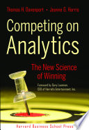 """""""Competing on Analytics: The New Science of Winning"""" by Thomas H. Davenport, Jeanne G. Harris"""