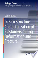 In situ Structure Characterization of Elastomers during Deformation and Fracture Book