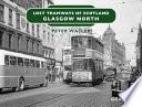 Lost Tramways of Scotland   Glasgow North