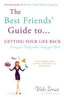 The Best Friends  Guide to Getting Your Life Back Book PDF