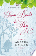 From Roots to Sky  A Kissing Tree Novella