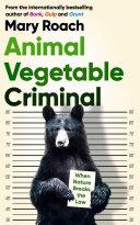 Animal Vegetable Criminal