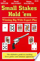 """""""Small Stakes Hold 'em: Winning Big with Expert Play"""" by Ed Miller, David Sklansky, Mason Malmuth"""