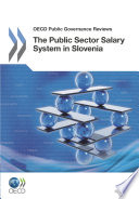 OECD Public Governance Reviews The Public Sector Salary System in Slovenia