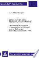 Berliner Lehrerbildung nach dem Zweiten Weltkrieg