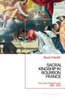 Pdf Sacral Kingship in Bourbon France Telecharger