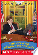 """""""The Kid Who Became President"""" by Dan Gutman"""