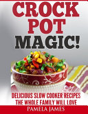 Crock Pot Magic    Slow Cooker Recipes Book PDF
