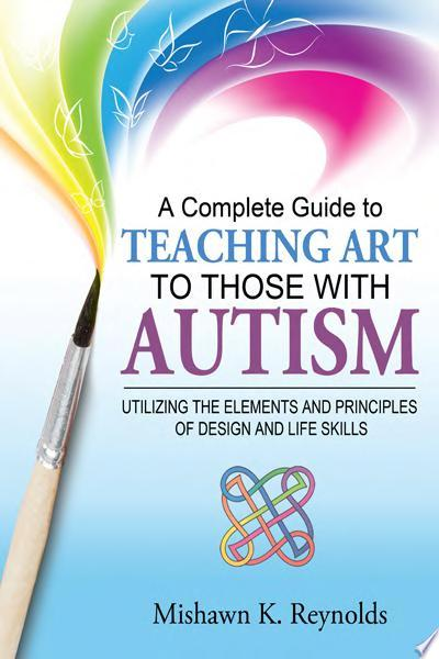 A Complete Guide to Teaching Art to Those With Autism