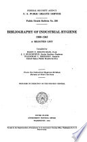 Bibliography of Industrial Hygiene  1900 1943  a Selected List