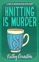 Knitting Is Murder