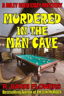 Murdered in the Man Cave (Riley Reed Cozy Mysteries, Book 1) Pdf/ePub eBook
