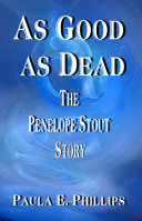 As Good as Dead: The Penelope Stout Story