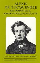 Alexis de Tocqueville on Democracy, Revolution, and Society